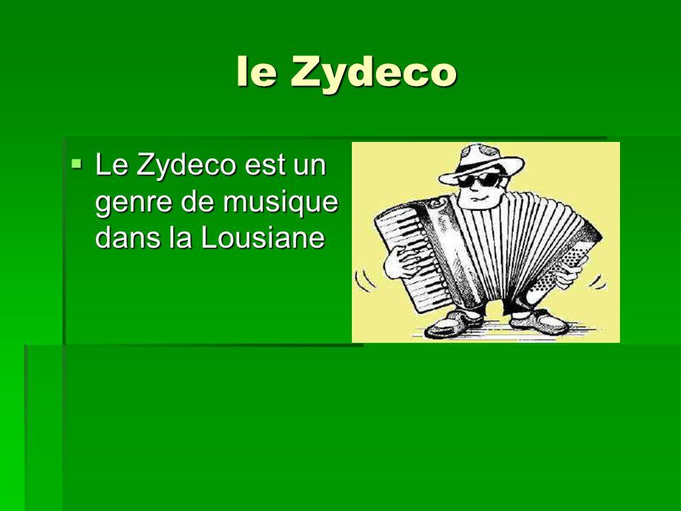 le Zydeco Le Zydeco est un genre de musique dans la Lousiane Le Zydeco est un genre de musique dans la Lousiane