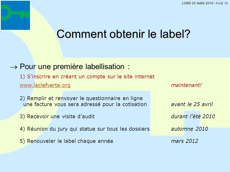 Comment obtenir le label? Pour une première labellisation : 1) Sinscrire en créant un compte sur le site internet www.laclefverte.orgwww.laclefverte.o