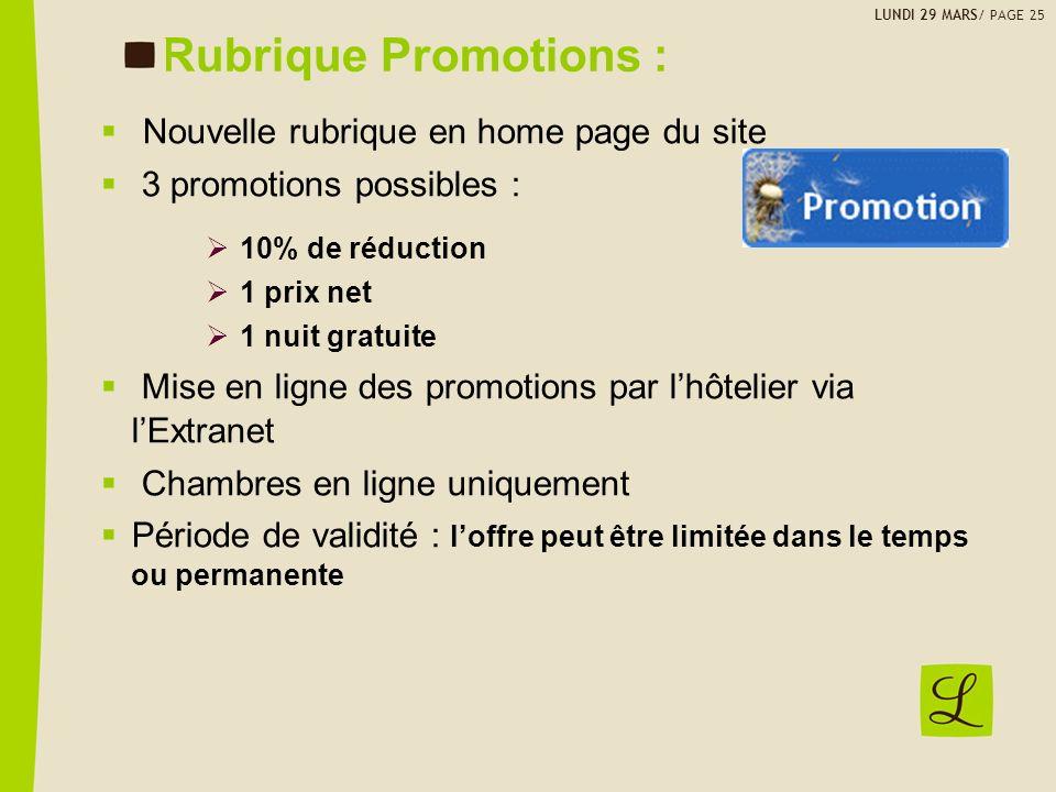 Rubrique Promotions : Nouvelle rubrique en home page du site 3 promotions possibles : 10% de réduction 1 prix net 1 nuit gratuite Mise en ligne des pr