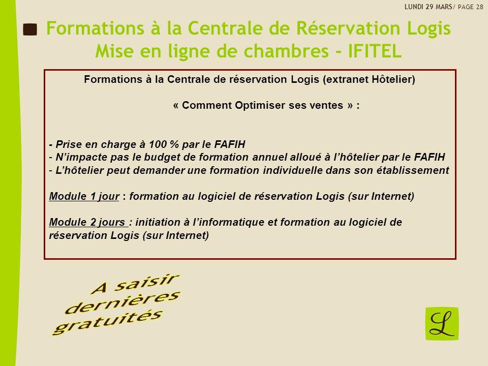 Formations à la Centrale de réservation Logis (extranet Hôtelier) « Comment Optimiser ses ventes » : - Prise en charge à 100 % par le FAFIH - Nimpacte