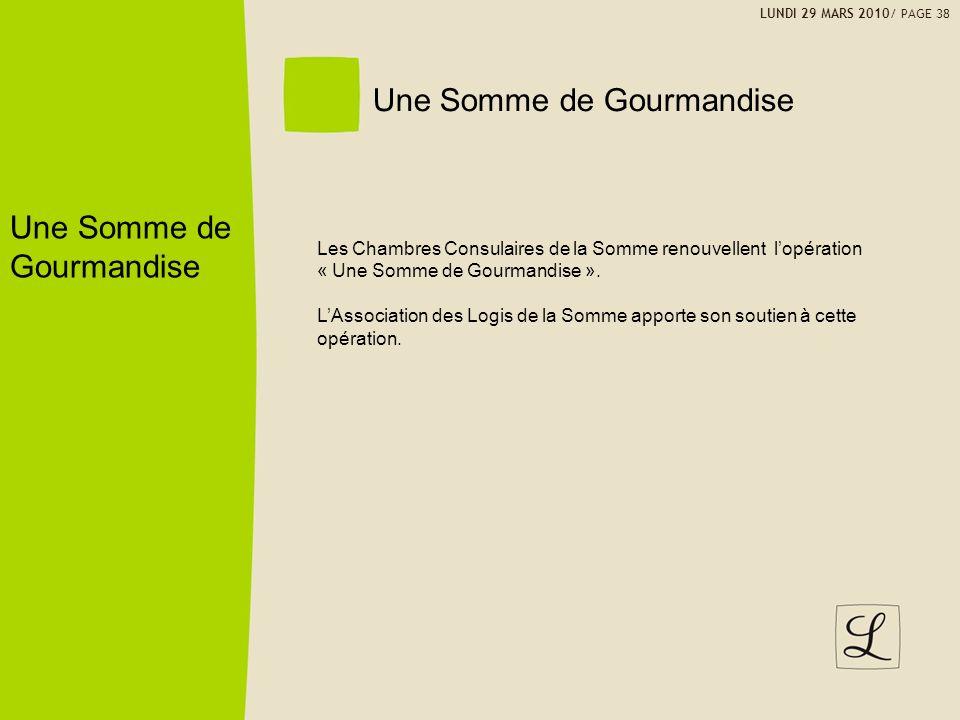 Une Somme de Gourmandise Les Chambres Consulaires de la Somme renouvellent lopération « Une Somme de Gourmandise ». LAssociation des Logis de la Somme