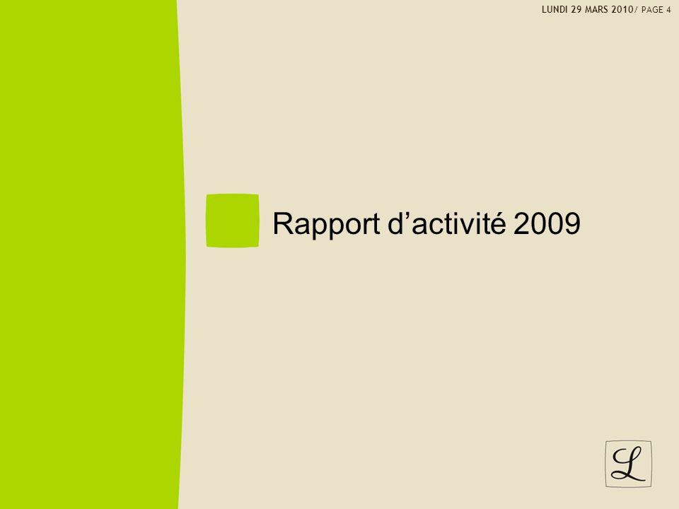 LUNDI 29 MARS 2010/ PAGE 4 Rapport dactivité 2009