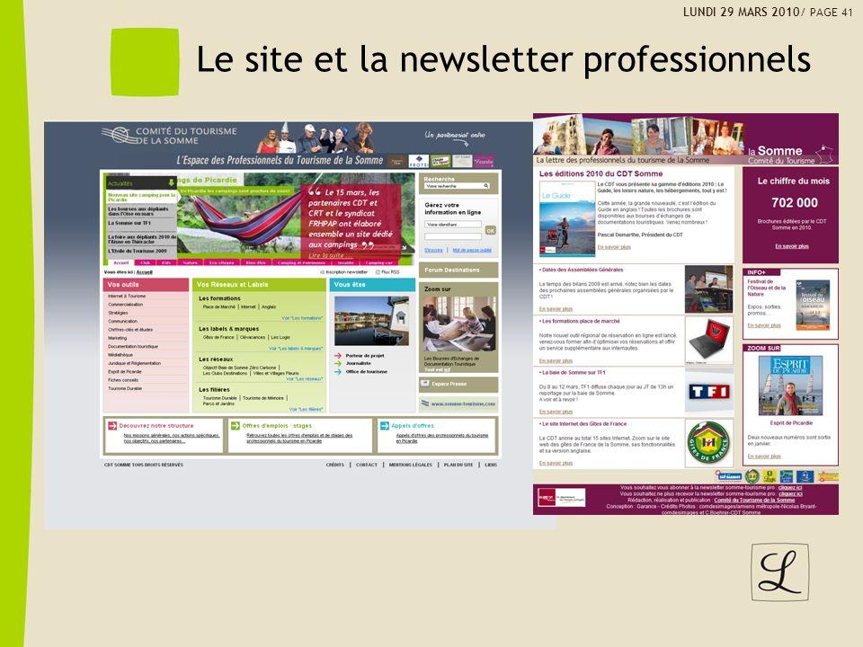 LUNDI 29 MARS 2010/ PAGE 41 Le site et la newsletter professionnels