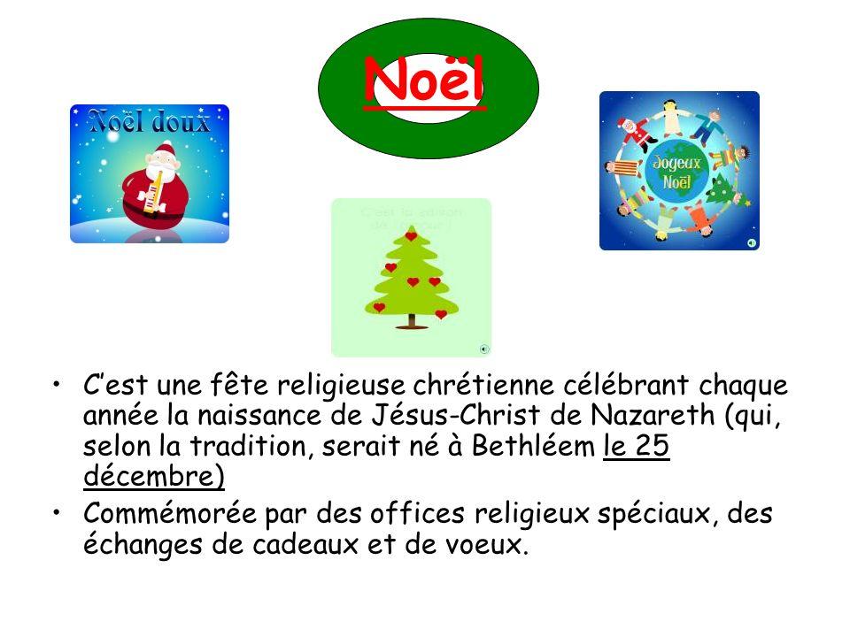 Noël Cest une fête religieuse chrétienne célébrant chaque année la naissance de Jésus-Christ de Nazareth (qui, selon la tradition, serait né à Bethlée