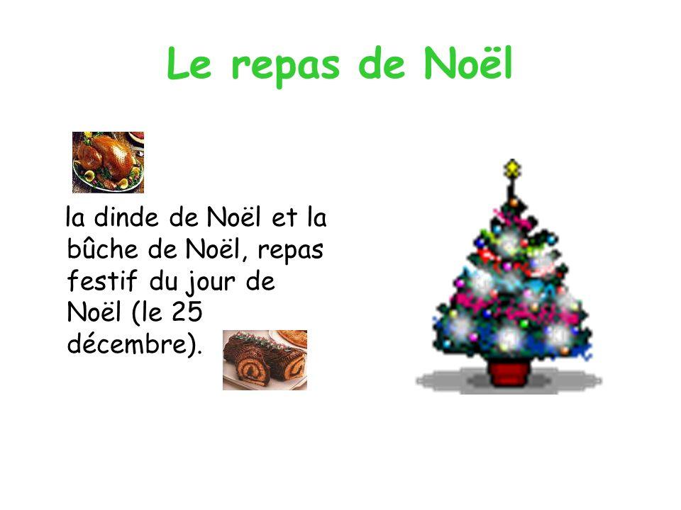Le repas de Noël la dinde de Noël et la bûche de Noël, repas festif du jour de Noël (le 25 décembre).