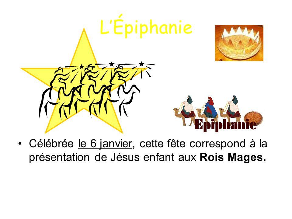 LÉpiphanie Célébrée le 6 janvier, cette fête correspond à la présentation de Jésus enfant aux Rois Mages.