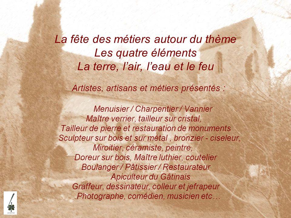 La fête des métiers autour du thème Les quatre éléments La terre, lair, leau et le feu Artistes, artisans et métiers présentés : Menuisier / Charpenti