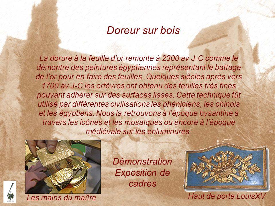 Doreur sur bois Haut de porte LouisXV Les mains du maître La dorure à la feuille dor remonte à 2300 av J-C comme le démontre des peintures égyptiennes