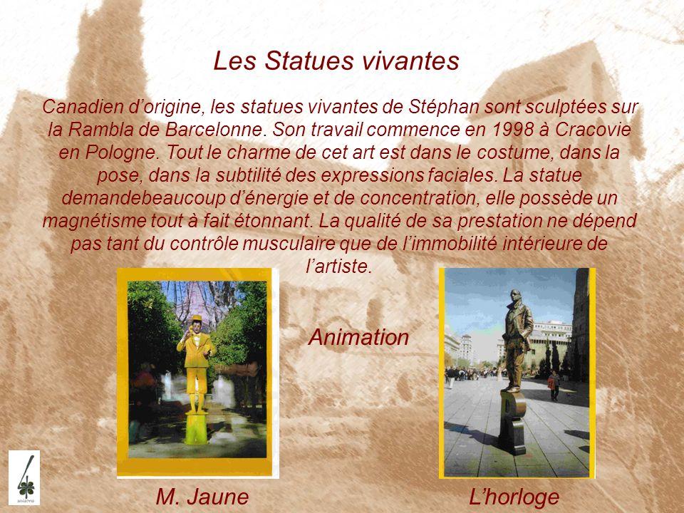 Les Statues vivantes Canadien dorigine, les statues vivantes de Stéphan sont sculptées sur la Rambla de Barcelonne. Son travail commence en 1998 à Cra