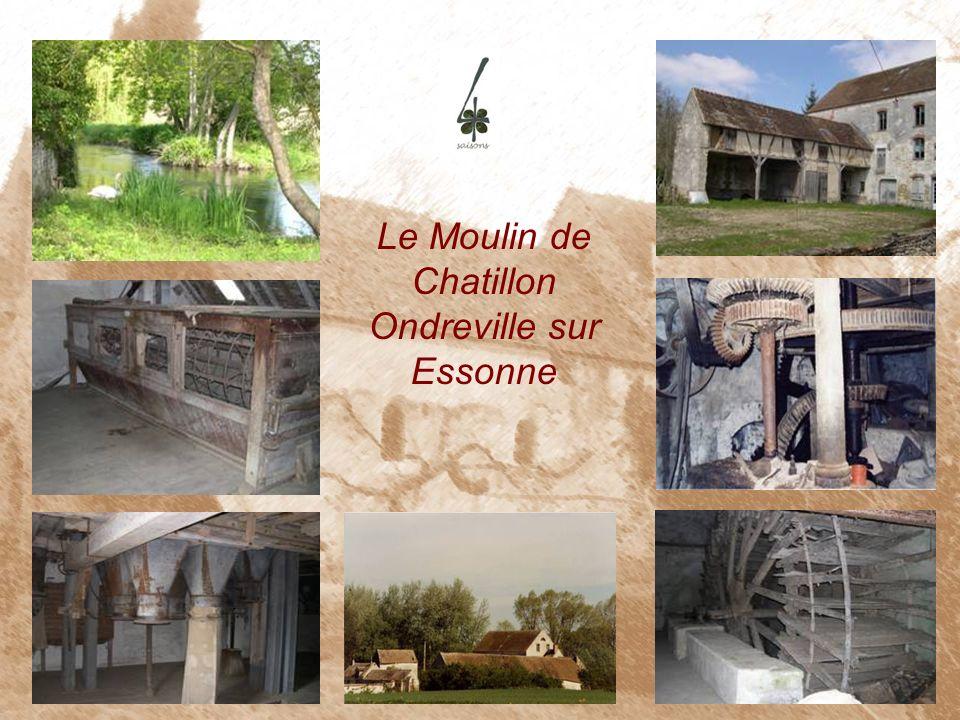 Le Moulin de Chatillon Ondreville sur Essonne