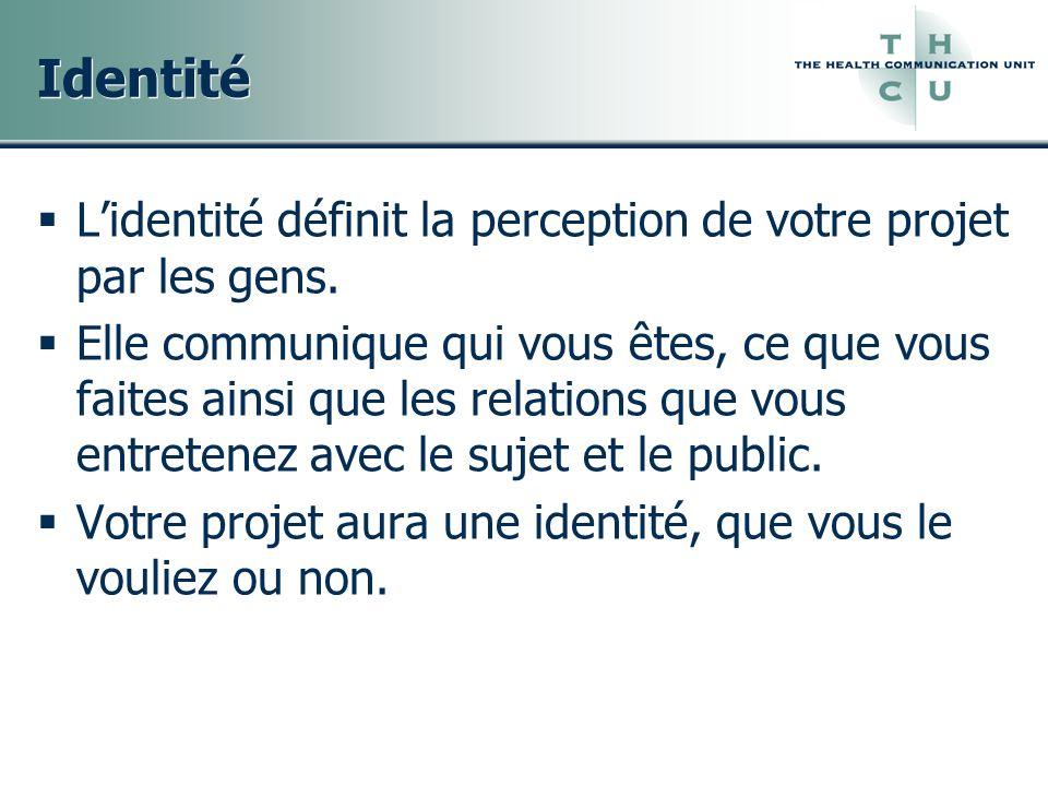Identité Lidentité définit la perception de votre projet par les gens. Elle communique qui vous êtes, ce que vous faites ainsi que les relations que v