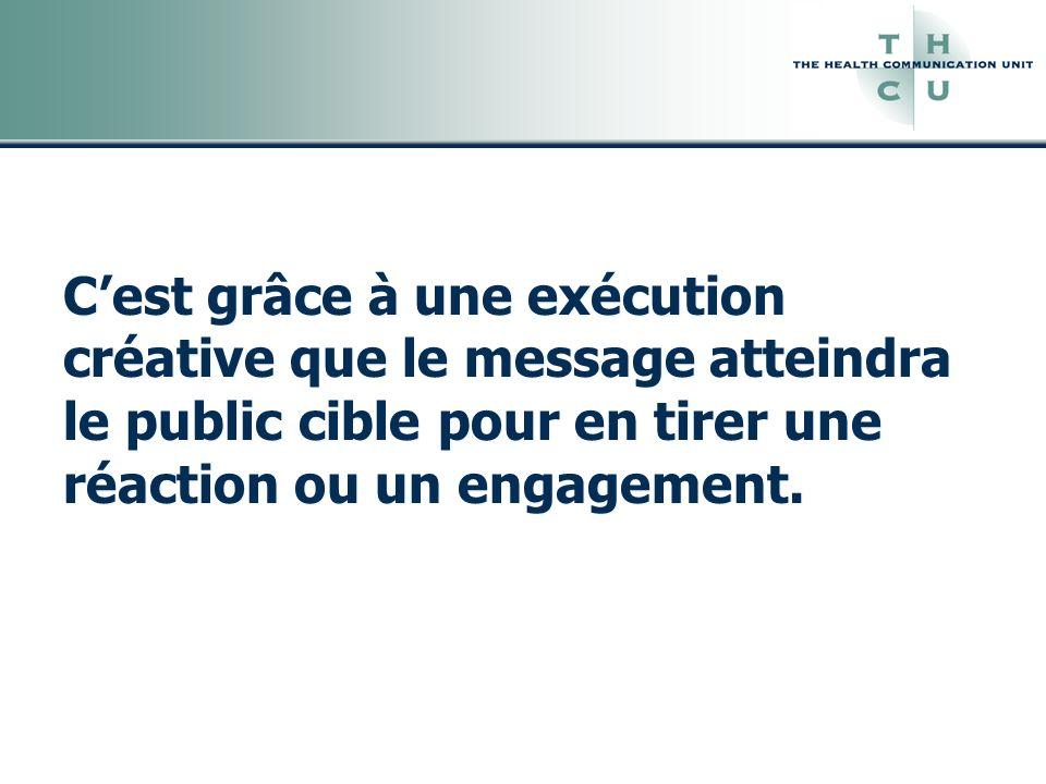 Cest grâce à une exécution créative que le message atteindra le public cible pour en tirer une réaction ou un engagement.