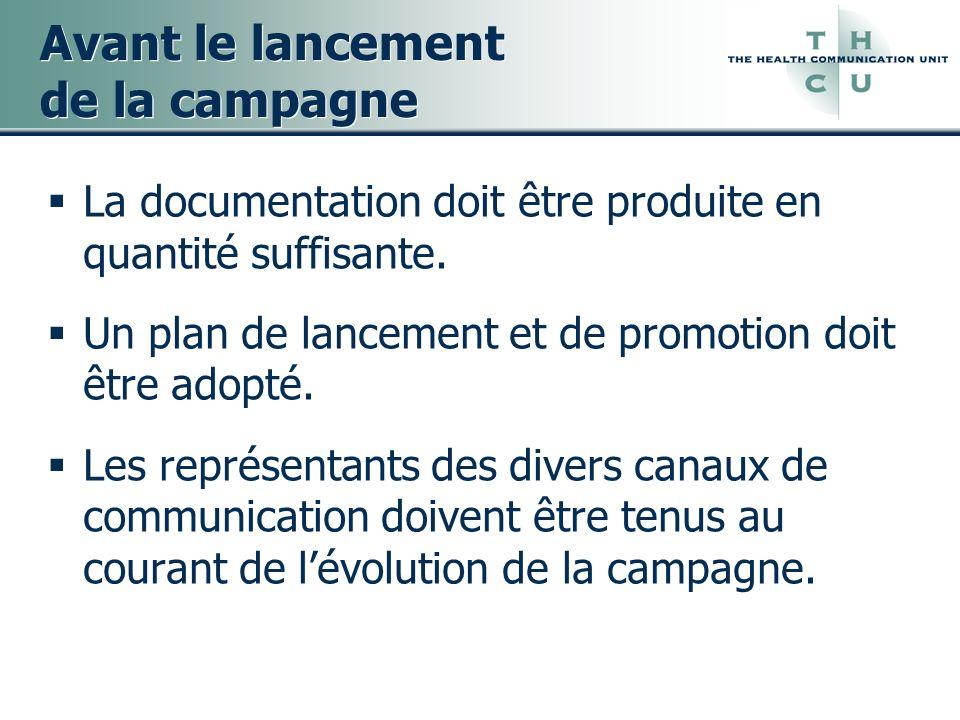 Avant le lancement de la campagne La documentation doit être produite en quantité suffisante. Un plan de lancement et de promotion doit être adopté. L