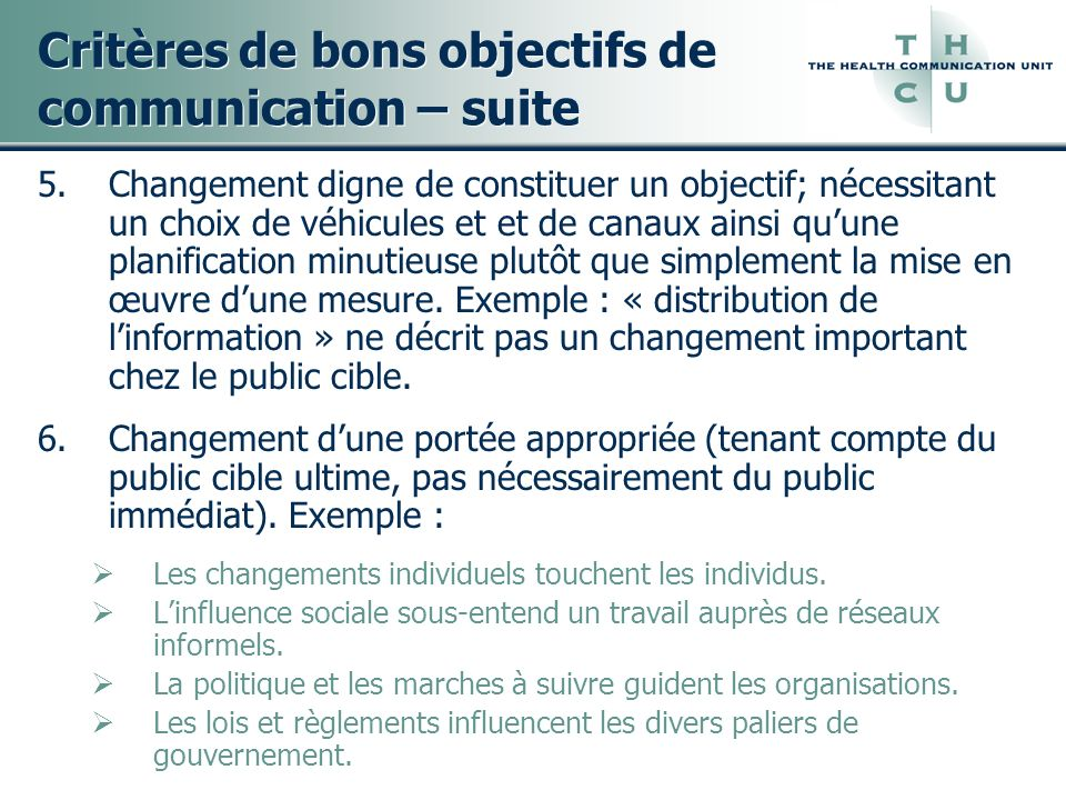 Critères de bons objectifs de communication – suite 5.Changement digne de constituer un objectif; nécessitant un choix de véhicules et et de canaux ai