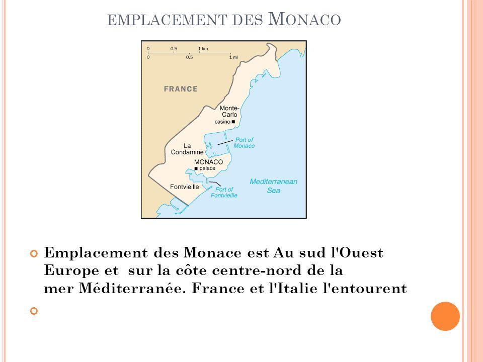 EMPLACEMENT DES M ONACO Emplacement des Monace est Au sud l'Ouest Europe et sur la côte centre-nord de la mer Méditerranée. France et l'Italie l'entou