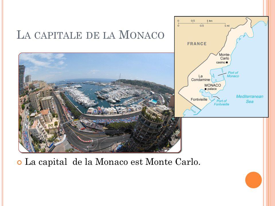 L A CAPITALE DE LA M ONACO La capital de la Monaco est Monte Carlo.