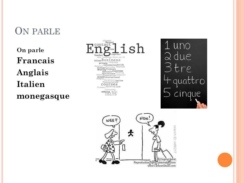 O N PARLE On parle Francais Anglais Italien monegasque