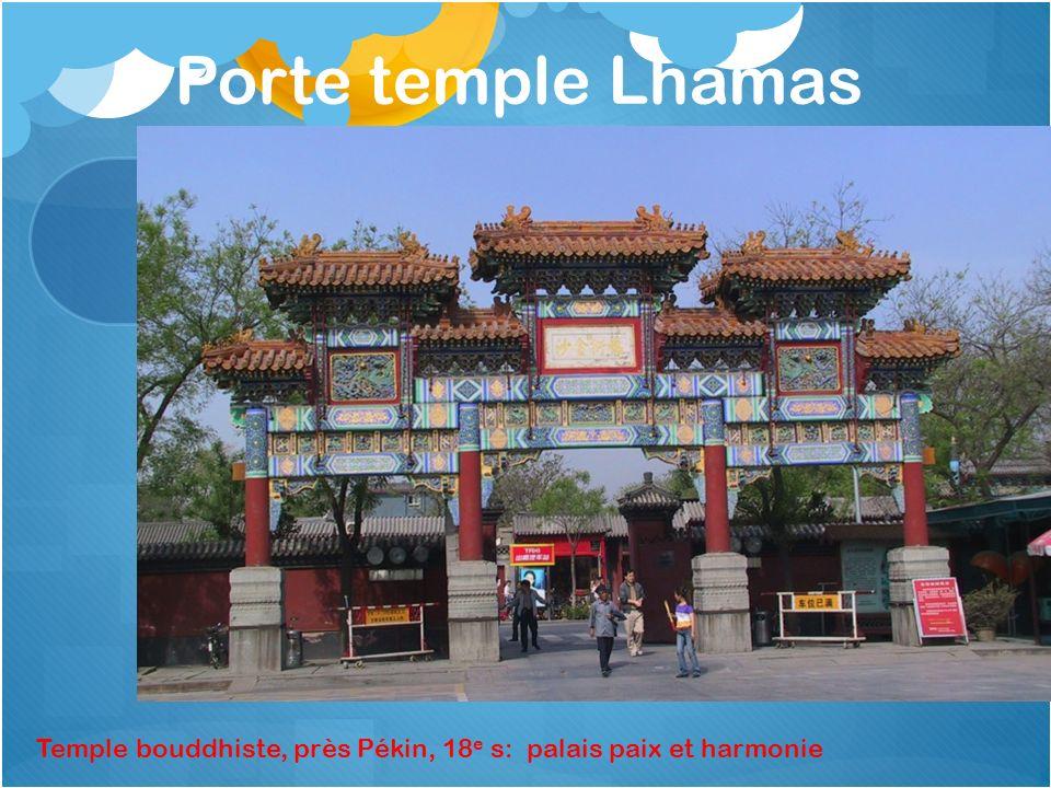 Porte temple Lhamas Temple bouddhiste, près Pékin, 18 e s: palais paix et harmonie