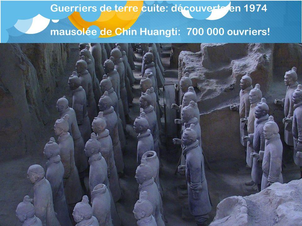 Guerriers de terre cuite: découverts en 1974 mausolée de Chin Huangti: 700 000 ouvriers!