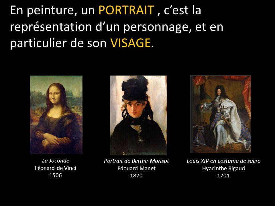 En peinture, un PORTRAIT, cest la représentation dun personnage, et en particulier de son VISAGE.