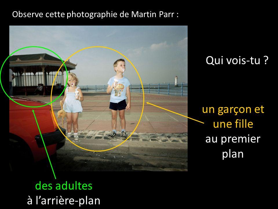 Observe cette photographie de Martin Parr : Qui vois-tu .