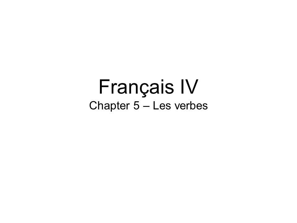 Français IV Chapter 5 – Les verbes