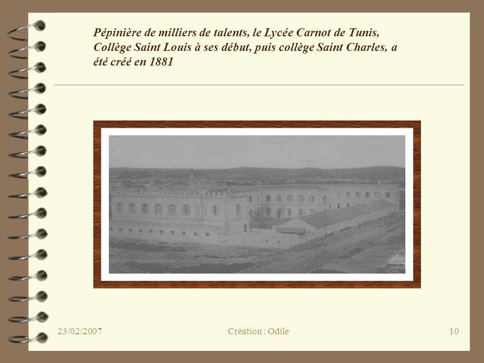 10 Pépinière de milliers de talents, le Lycée Carnot de Tunis, Collège Saint Louis à ses début, puis collège Saint Charles, a été créé en 1881 Créatio