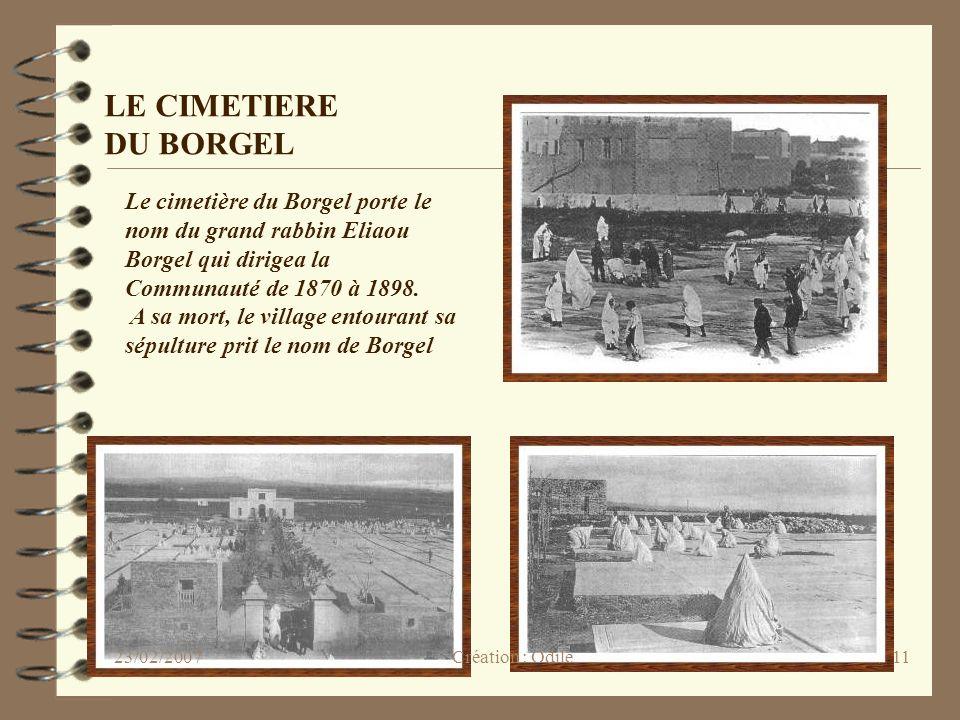 11 LE CIMETIERE DU BORGEL Le cimetière du Borgel porte le nom du grand rabbin Eliaou Borgel qui dirigea la Communauté de 1870 à 1898. A sa mort, le vi