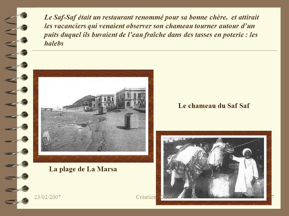 17 La plage de La Marsa Le chameau du Saf Saf Le Saf-Saf était un restaurant renommé pour sa bonne chère, et attirait les vacanciers qui venaient obse