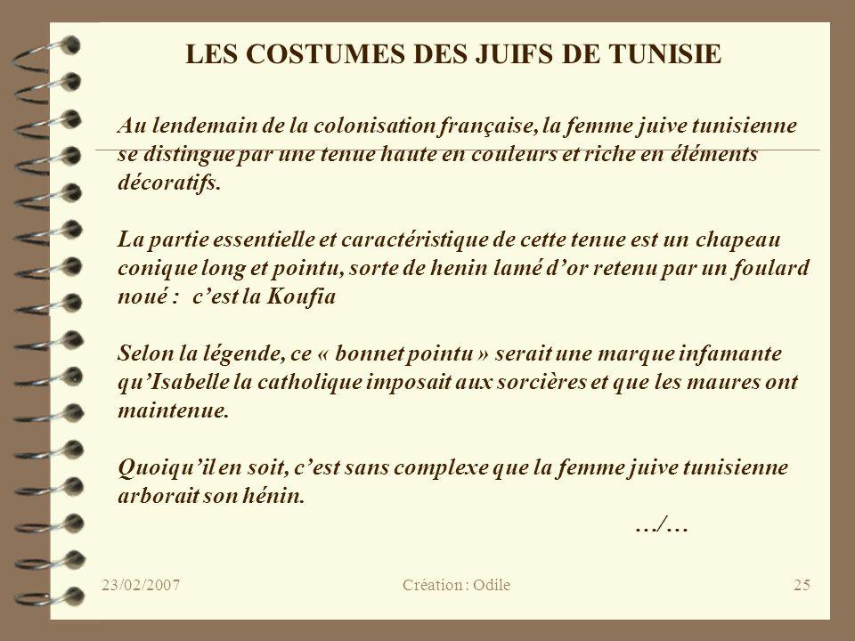25 LES COSTUMES DES JUIFS DE TUNISIE Au lendemain de la colonisation française, la femme juive tunisienne se distingue par une tenue haute en couleurs