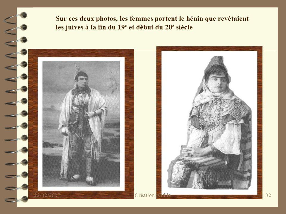 32 Sur ces deux photos, les femmes portent le hénin que revêtaient les juives à la fin du 19 e et début du 20 e siècle Création : Odile23/02/2007