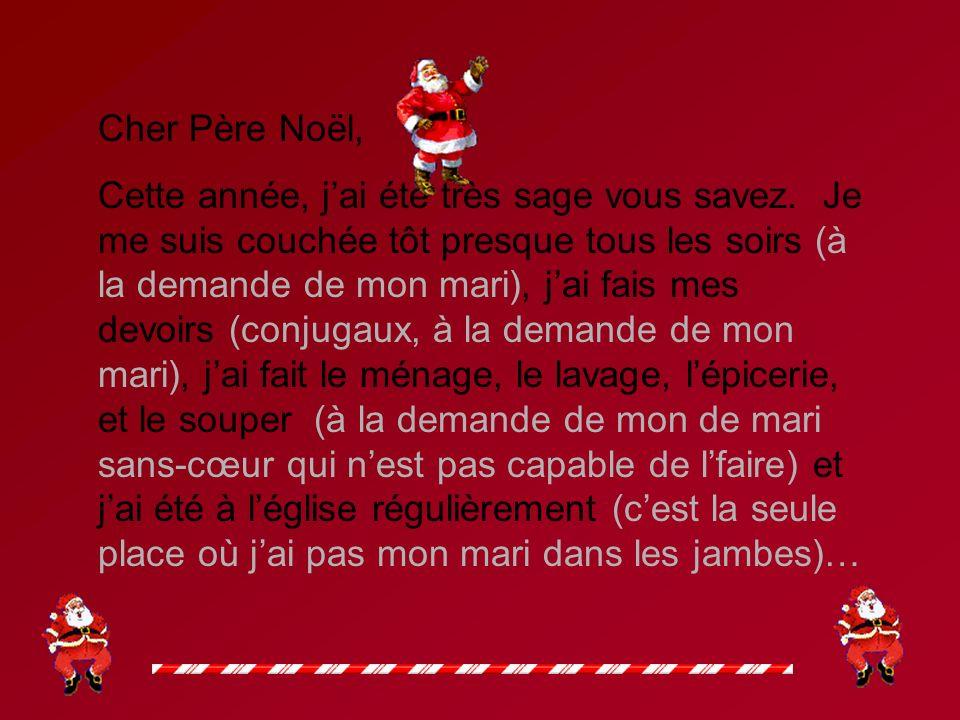 Cher Père Noël, Cette année, jai été très sage vous savez.