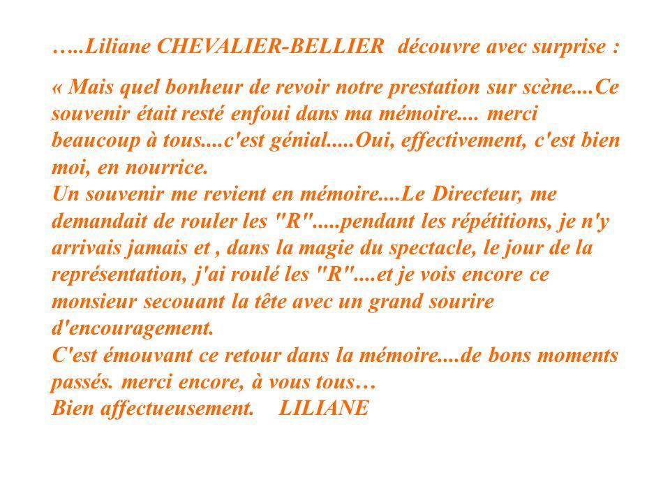 …..Liliane CHEVALIER-BELLIER découvre avec surprise : « Mais quel bonheur de revoir notre prestation sur scène....Ce souvenir était resté enfoui dans