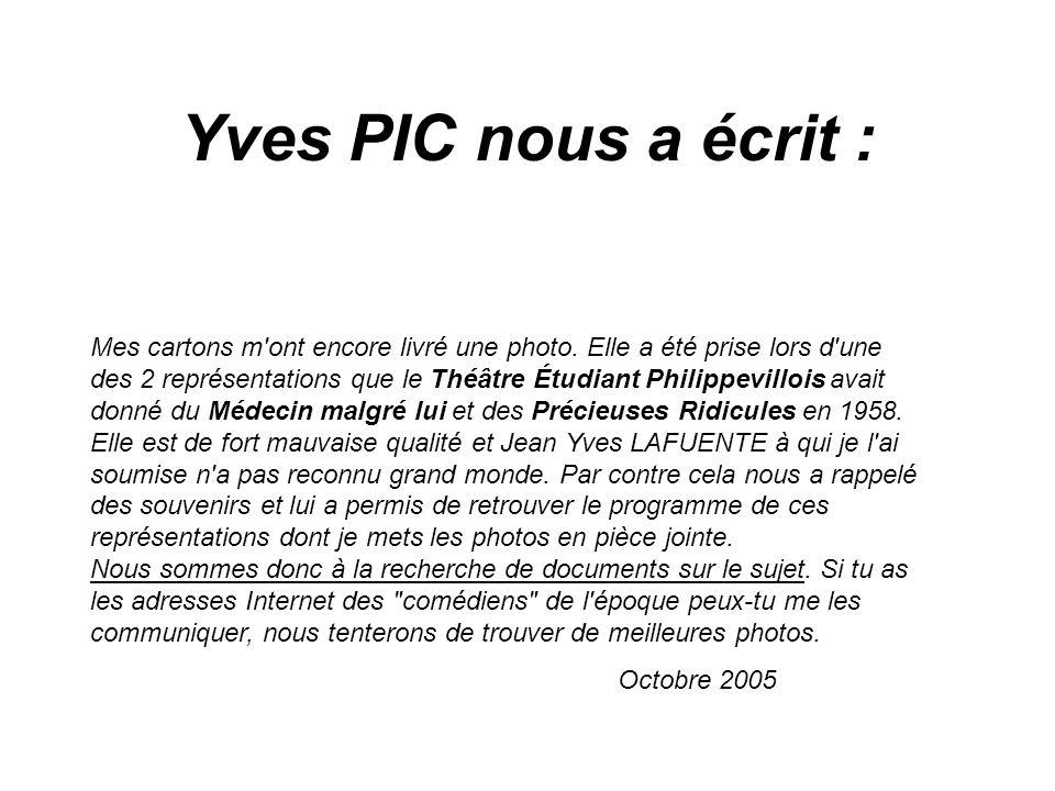 Yves PIC nous a écrit : Mes cartons m'ont encore livré une photo. Elle a été prise lors d'une des 2 représentations que le Théâtre Étudiant Philippevi