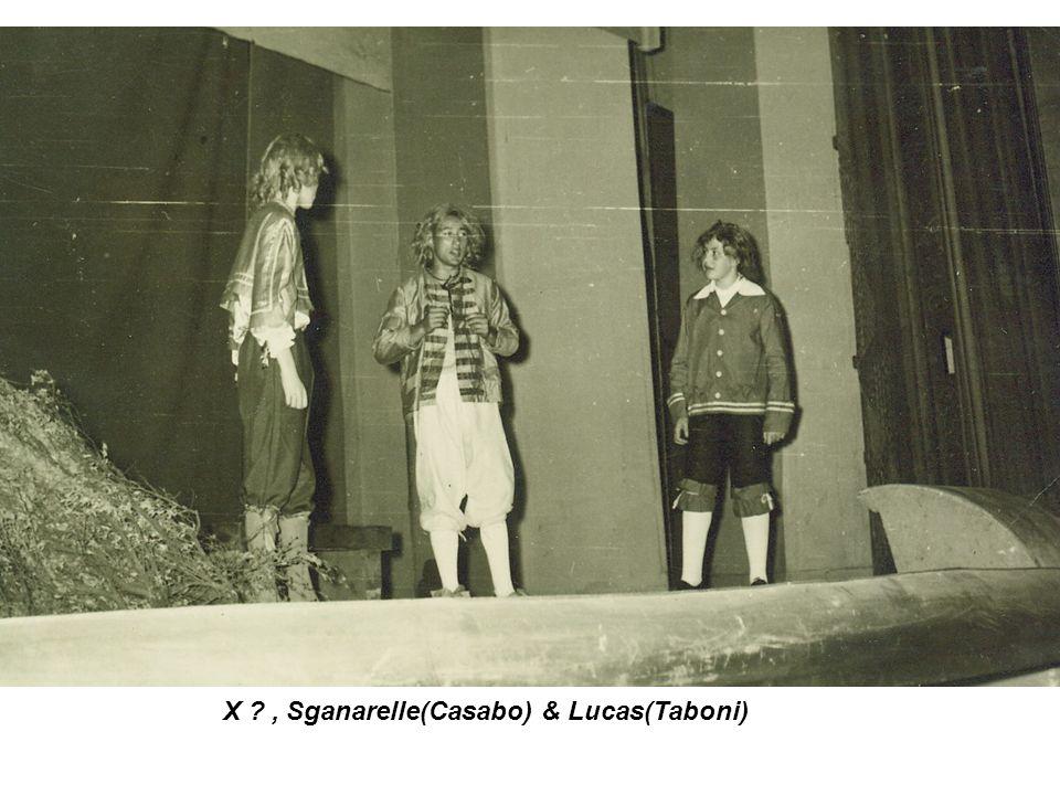 X ?, Sganarelle(Casabo) & Lucas(Taboni)