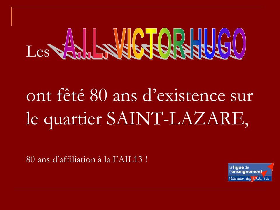 Les-------------------- ont fêté 80 ans dexistence sur le quartier SAINT-LAZARE, 80 ans daffiliation à la FAIL13 !