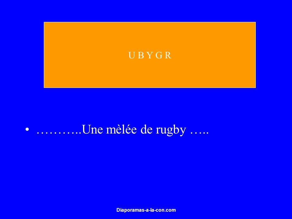 Diaporamas-a-la-con.com ………..Une mèlée de rugby ….. U B Y G R