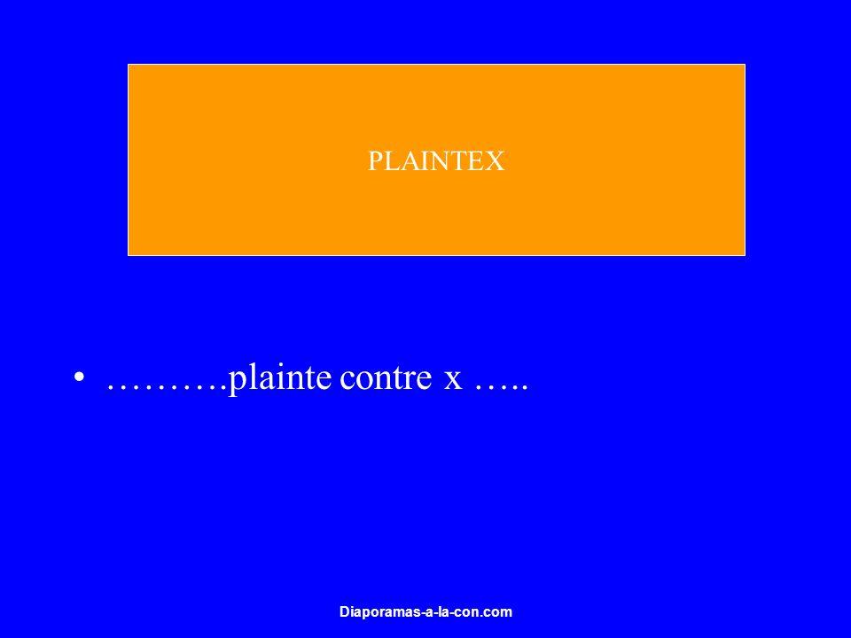 Diaporamas-a-la-con.com ……….plainte contre x ….. PLAINTEX