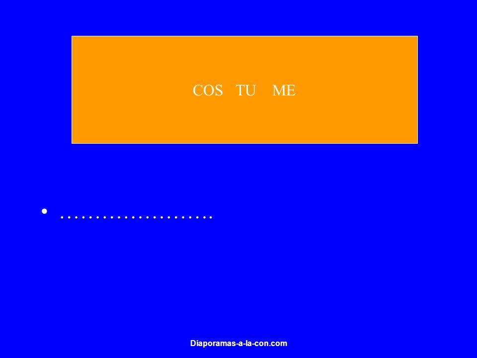 Diaporamas-a-la-con.com …………………. COS TU ME