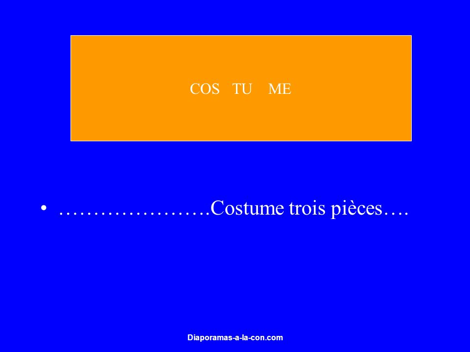 Diaporamas-a-la-con.com ………………….Costume trois pièces…. COS TU ME