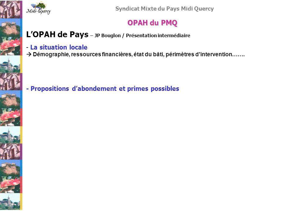 Syndicat Mixte du Pays Midi Quercy LOPAH de Pays – JP Bouglon / Présentation intermédiaire - La situation locale Démographie, ressources financières,
