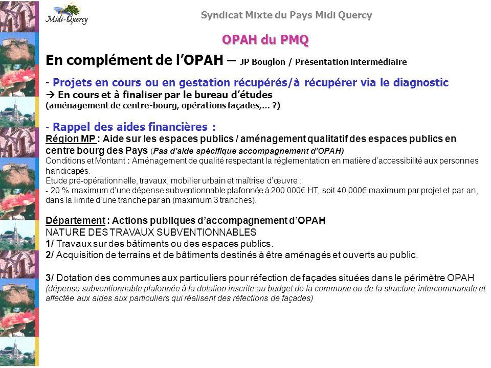 Syndicat Mixte du Pays Midi Quercy En complément de lOPAH – JP Bouglon / Présentation intermédiaire - Projets en cours ou en gestation récupérés/à réc