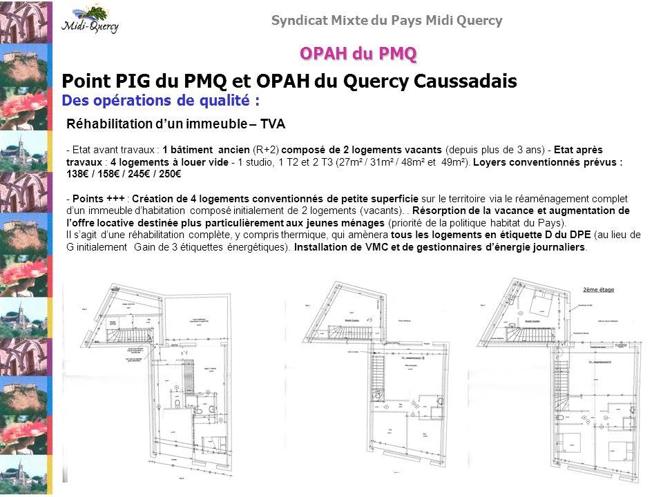 Syndicat Mixte du Pays Midi Quercy Point PIG du PMQ et OPAH du Quercy Caussadais Des opérations de qualité : OPAH du PMQ Réhabilitation dun immeuble –