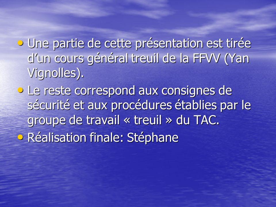 Une partie de cette présentation est tirée dun cours général treuil de la FFVV (Yan Vignolles). Une partie de cette présentation est tirée dun cours g