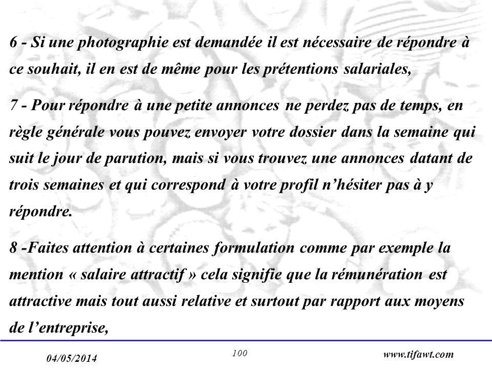 04/05/2014 www.tifawt.com 100 6 - Si une photographie est demandée il est nécessaire de répondre à ce souhait, il en est de même pour les prétentions