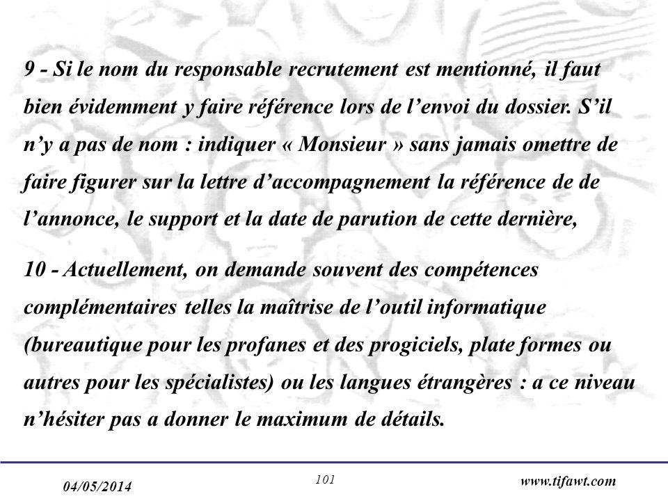 04/05/2014 www.tifawt.com 101 9 - Si le nom du responsable recrutement est mentionné, il faut bien évidemment y faire référence lors de lenvoi du dossier.