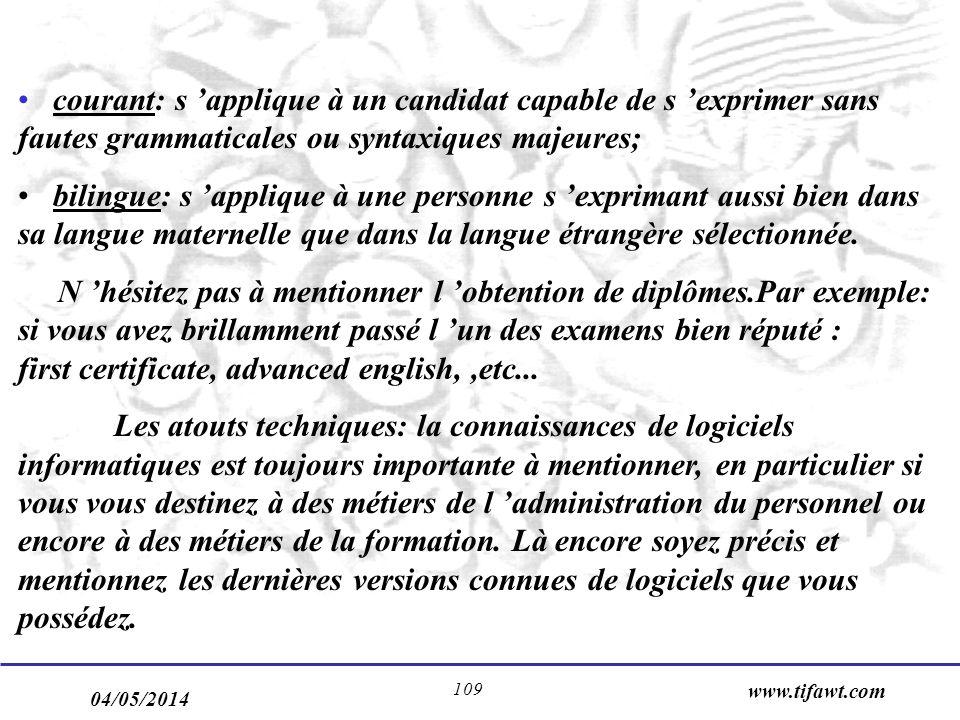 04/05/2014 www.tifawt.com 109 courant: s applique à un candidat capable de s exprimer sans fautes grammaticales ou syntaxiques majeures; bilingue: s a