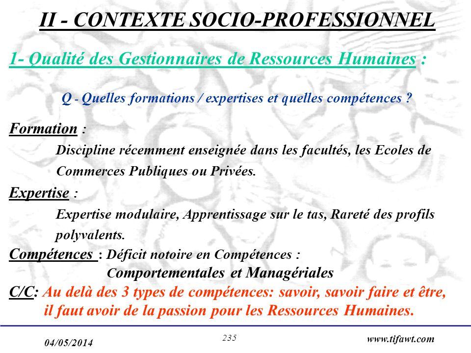 04/05/2014 www.tifawt.com 235 1- Qualité des Gestionnaires de Ressources Humaines : Q - Quelles formations / expertises et quelles compétences ? Forma