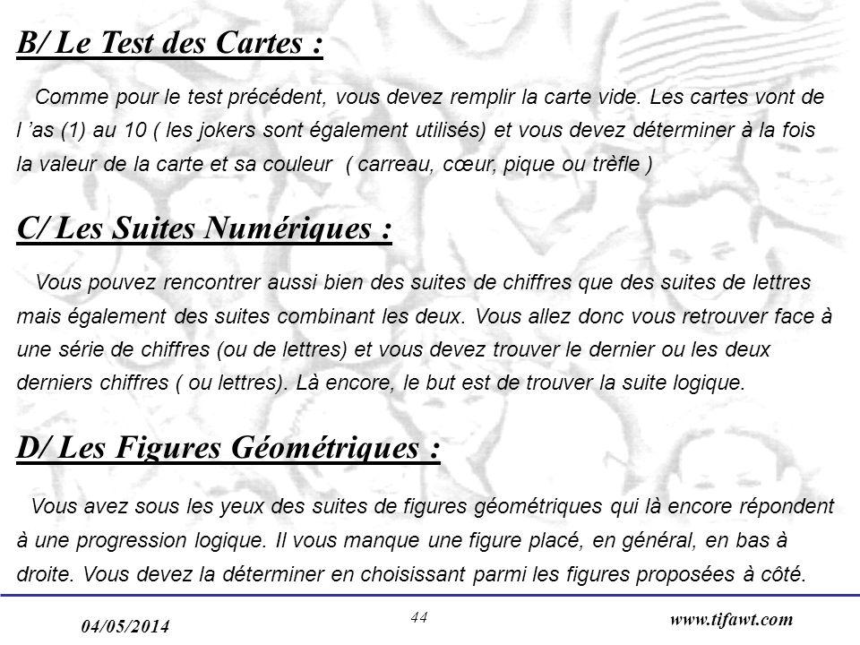 04/05/2014 www.tifawt.com 44 B/ Le Test des Cartes : Comme pour le test précédent, vous devez remplir la carte vide. Les cartes vont de l as (1) au 10