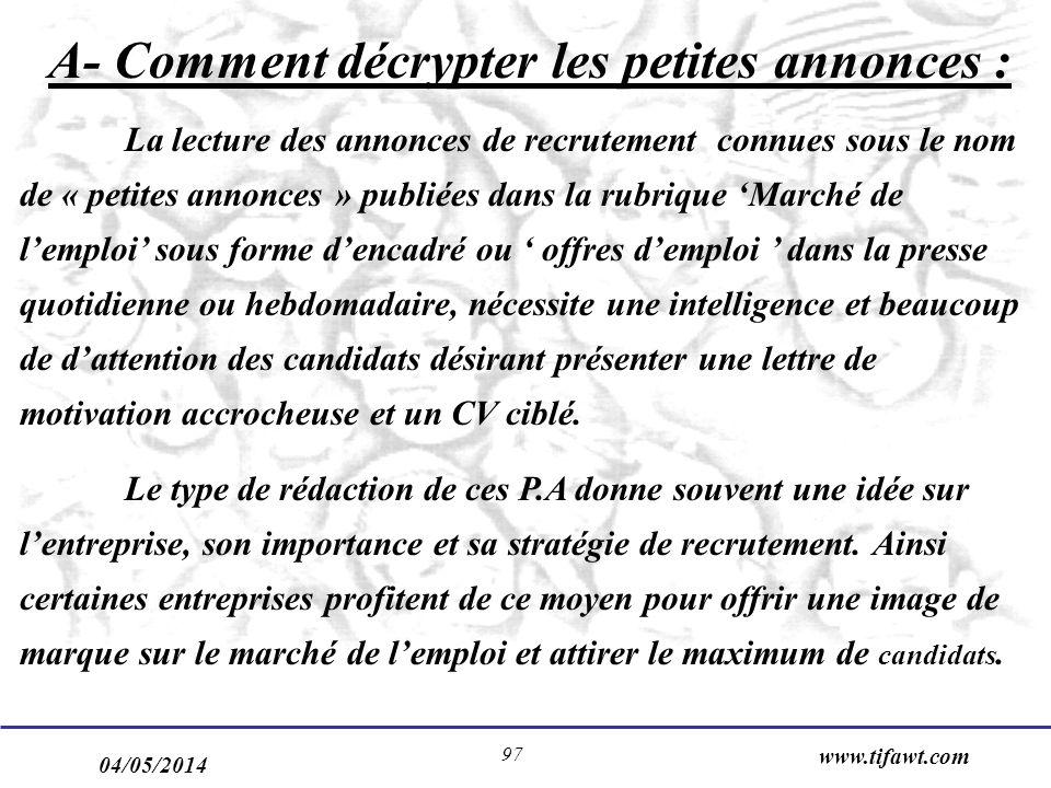 04/05/2014 www.tifawt.com 97 A- Comment décrypter les petites annonces : La lecture des annonces de recrutement connues sous le nom de « petites annon